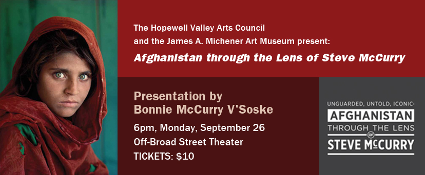 Hopewell Valley Arts Center Talk, Afghanistan Through the Lens of Steve McCurry, by Bonnie McCurry V'Soske